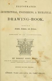 Cover of: The illustrated architectural, engineering, & mechanical drawing-book | Robert Scott Burn