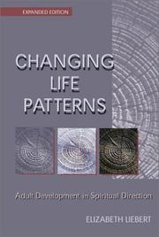 Cover of: Changing life patterns | Elizabeth Liebert