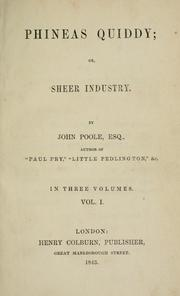 Cover of: Phineas Quiddy; or Sheer industry. | John Poole