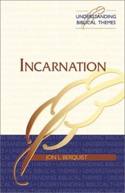 Cover of: Incarnation (Understanding Biblical Themes)