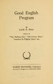 Cover of: Good English program ... | Lucile B. Berry