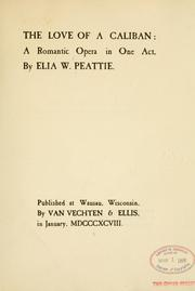 Cover of: The love of a Caliban | Peattie, Elia Wilkinson