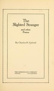 Cover of: The slighted stranger, and other poems | Charles H. Gabriel