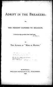 Cover of: Adrift in the breakers, or, The present dangers to religion | Tait, James
