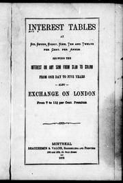 Cover of: Interest tables at six, seven, eight, nine and twelve per cent. per annum showing the interest on any sum from $1.00 to $10,000, from one day to five years |