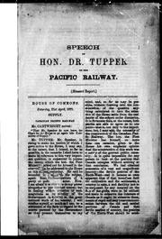 Cover of: Speech of Hon. Dr. Tupper on the Pacific Railway | Tupper, Charles Sir