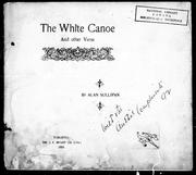 Cover of: The white canoe, and other verse | Alan Sullivan
