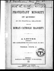 Cover of: The Protestant minority in Quebec in its political relations with the Roman Catholic majority | White, Thomas