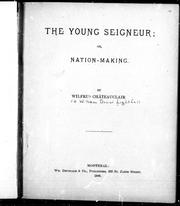 Cover of: The young seigneur, or, Nation-making | Lighthall, W. D.