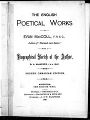 Cover of: The English poetical works of Evan MacColl, F.R.S.C., author of  Clarsach nam Beann | Evan MacColl