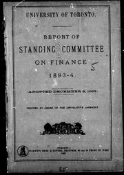 Cover of: Report of Standing Committee on Finance, 1893-4 | University of Toronto. Standing Committee on Finance.