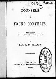 Cover of: Counsels to young converts by Sutherland, Alexander