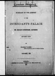 Summary of the history of the intendant's palace, St. Roch's suburbs, Quebec by Charles Walkem