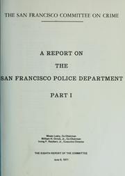 Cover of: A report on the San Francisco Police Department | San Francisco (Calif.). Committee on Crime.