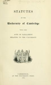 Cover of: Statutes, with some Acts of Parliament relating to the University. | University of Cambridge.