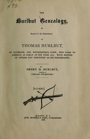 Cover of: Hurlbut genealogy, or, Record of the descendants of Thomas Hurlbut | Henry H. Hurlbut