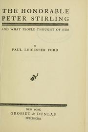 Cover of: The Honorable Peter Stirling and what people thought of him. | Paul Leicester Ford