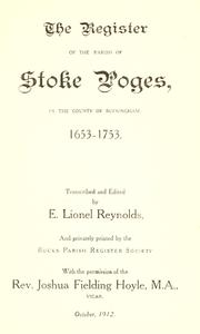 Cover of: The register of the parish of Stoke Poges in the county of Buckingham, 1563-1753 | Stoke Poges (Buckinghamshire)