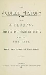 The jubilee history of the Derby Co-operative Provident Society Limited, 1850-1900 by George Jacob Holyoake