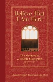 Cover of: Believe That I Am Here