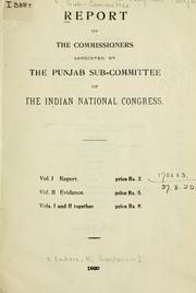 Cover of: Report of the commissioners appointed by the Punjab Sub-Committee of the Indian National Congress. | Indian National Congress.  Punjab Sub-Committee.