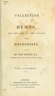 A collection of hymns for the use of the people called Methodists by John Wesley