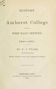 Cover of: History of Amherst College during its first half century 1821-1871. | William Seymour Tyler