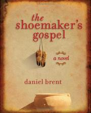 Cover of: The Shoemaker's Gospel | Daniel Brent