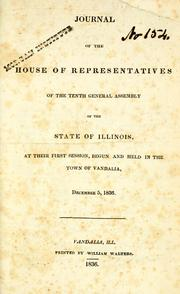 Cover of: Journal of the House of Representatives of the tenth general assembly of the state of Illinois | Illinois. General Assembly. House of Representatives
