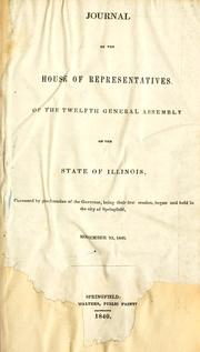 Cover of: Journal of the House of Representatives of the twelfth general assembly of the state of Illinois | Illinois. General Assembly. House of Representatives