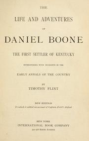 Cover of: life and adventures of Daniel Boone, the first settler of Kentucky | Timothy Flint