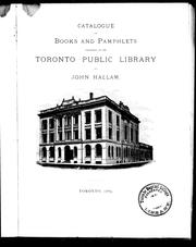 Cover of: Catalogue of books and pamphlets presented to the Toronto Public Library by John Hallam | Toronto Public Library.