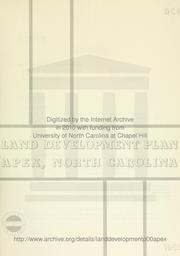 Land development plan, Apex, North Carolina. by Apex (N.C.). Planning Board.
