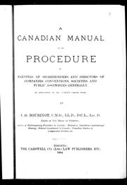 Cover of: A Canadian manual on the procedure at meetings of shareholders and directors of companies, conventions, societies and public assemblies generally | Bourinot, John George Sir