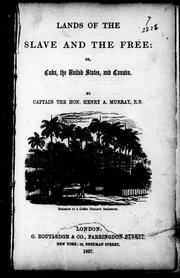 Cover of: Lands of the slave and the free, or, Cuba, the United States and Canada | Henry A. Murray