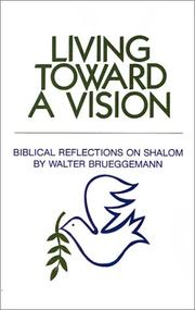 Cover of: Living toward a vision: Biblical reflections on shalom