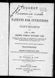 Cover of: Digest of American cases relating to patents for inventions and copyrights from 1789 to 1862 | Stephen D. Law