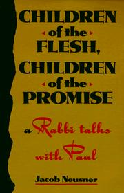 Cover of: Children of the flesh, children of the promise | Jacob Neusner