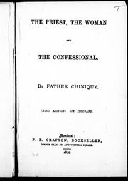 Cover of: The priest, the woman and the confessional | Charles Chiniquy