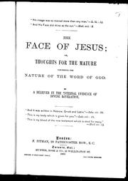 Cover of: The face of Jesus, or, Thoughts for the mature concerning the nature of the word of God | William Horatio Clarke