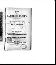 Cover of: Life of Catherine McAuley, foundress and first superior of the Institute of Religious Sisters of Mercy | Mary Teresa Austin Carroll