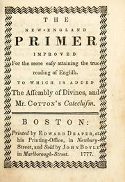 Cover of: The New-England primer improved for the more easy attaining the true reading of English |