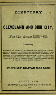 Cover of: A directory of the cities of Cleveland & Ohio, for the years 1837- 38 | Julius P. Bolivar MacCabe