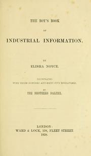 Cover of: The boy's book of industrial information by Elisha Noyce