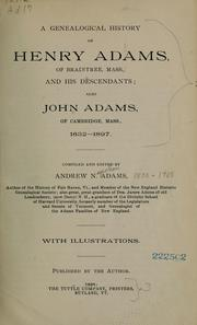 Cover of: A genealogical history of Henry Adams | Andrew N. Adams