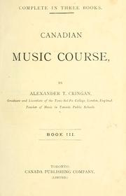 Cover of: Canadian music course, complete in three books; book three. | Alexander T. Cringan