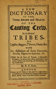 Cover of: A new dictionary of the terms ancient and modern of the canting crew, in its several tribes, of gypsies, beggers, thieves, cheats, &c by