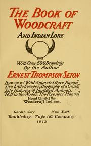 Cover of: The book of woodcraft and Indian lore | Ernest Thompson Seton