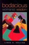 Cover of: Bodacious Womanist Wisdom