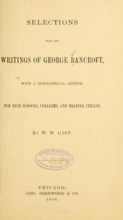 Cover of: Selections from the writings of George Bancroft | George Bancroft